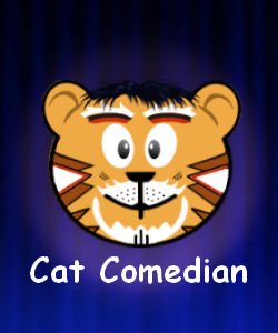 "Image of  me as ""The Cat Comedian"""
